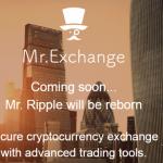 【速報】国内仮想通貨取引所の「Mr.Ripple(ミスターリップル)」が「Mr.Exchange(ミスターエクスチェンジ)」に変更!!