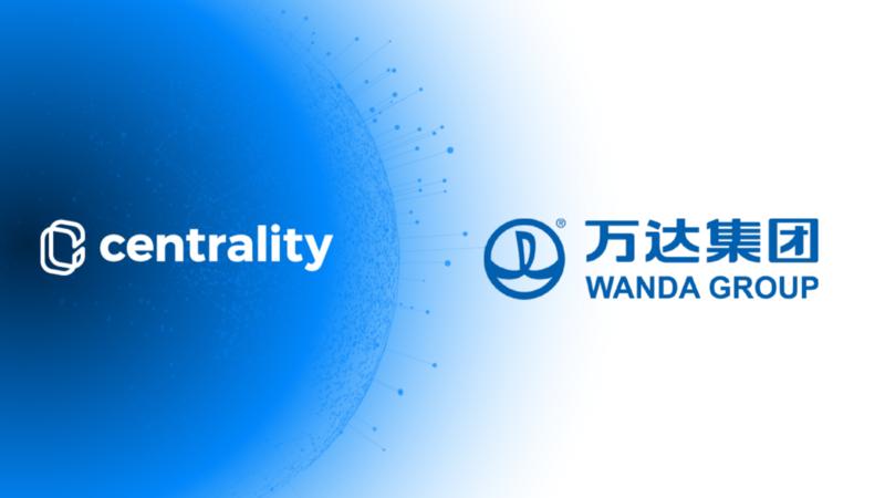 Centrality(セントラリティ) 上海 Wanda Group 戦略的提携